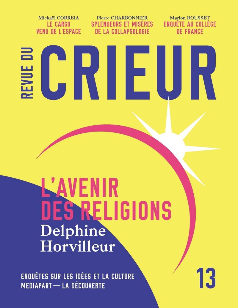 Revue du crieur N° 13 -  LA DÉCOUVERTE/MEDIAPART