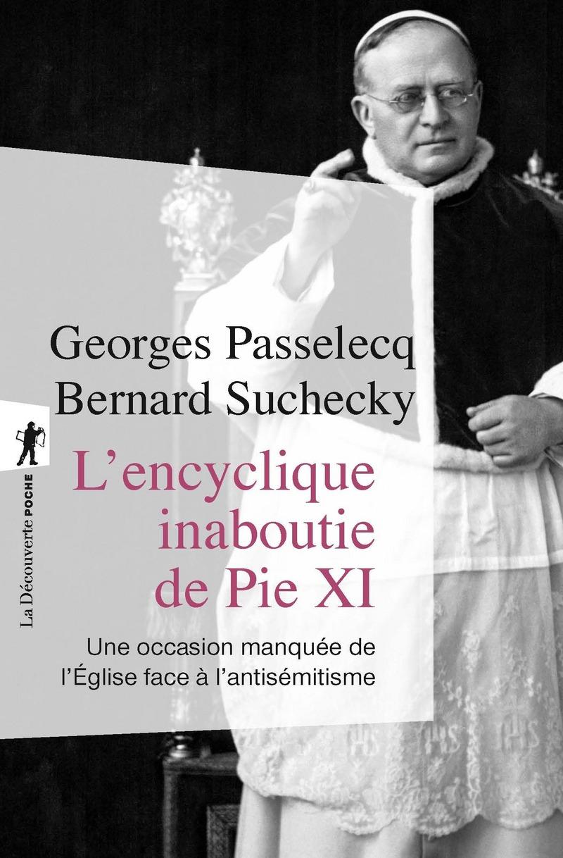 L'encyclique inaboutie de Pie XI - Georges PASSELECQ, Bernard SUCHECKY