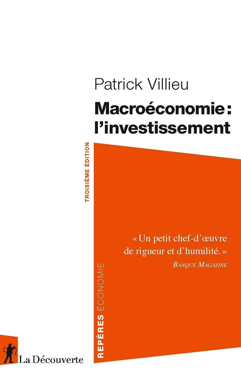 Macroéconomie : l'investissement - Patrick VILLIEU