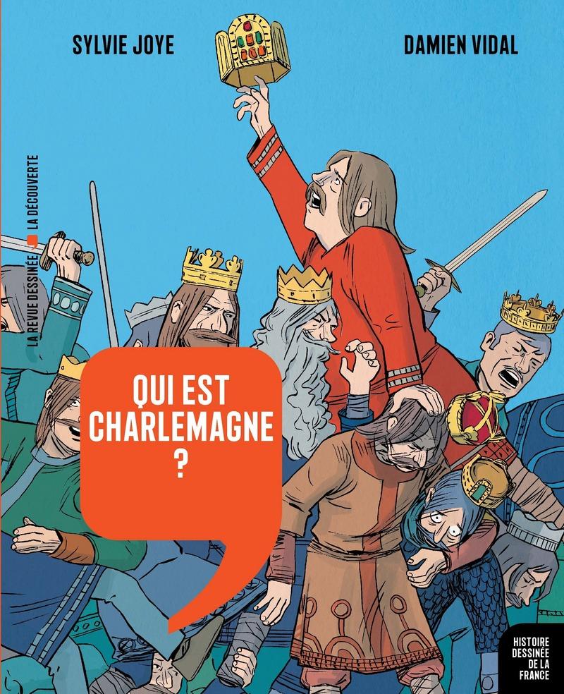 Qui est Charlemagne ? - Sylvie JOYE, Damien VIDAL