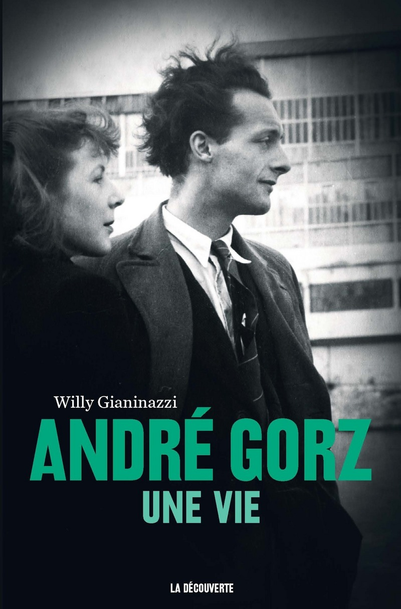 André Gorz, une vie - Willy GIANINAZZI