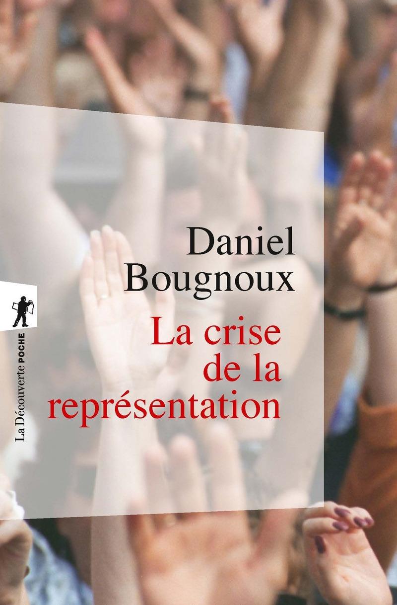 La crise de la représentation - Daniel BOUGNOUX