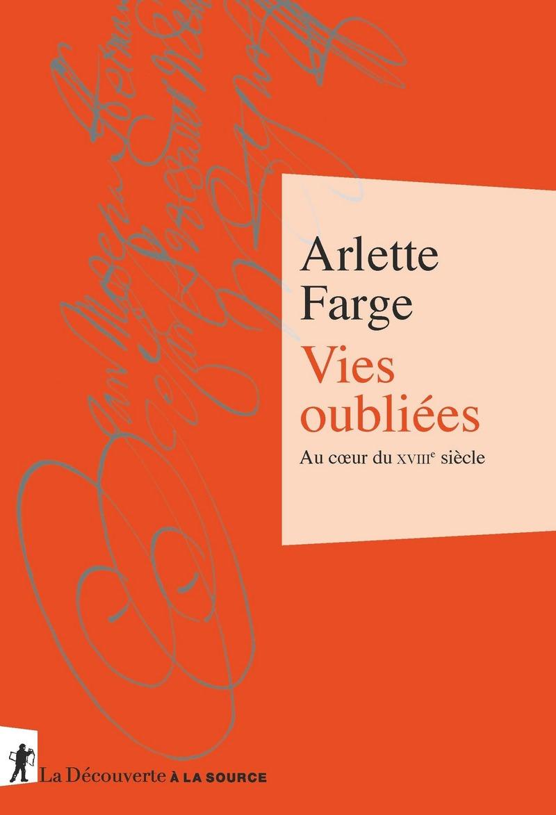 Vies Oubliees Arlette Farge Editions La Decouverte