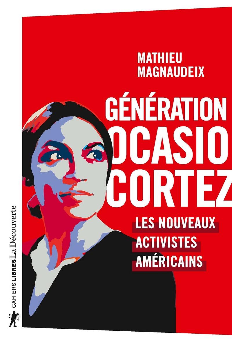 Génération Ocasio-Cortez - Mathieu MAGNAUDEIX