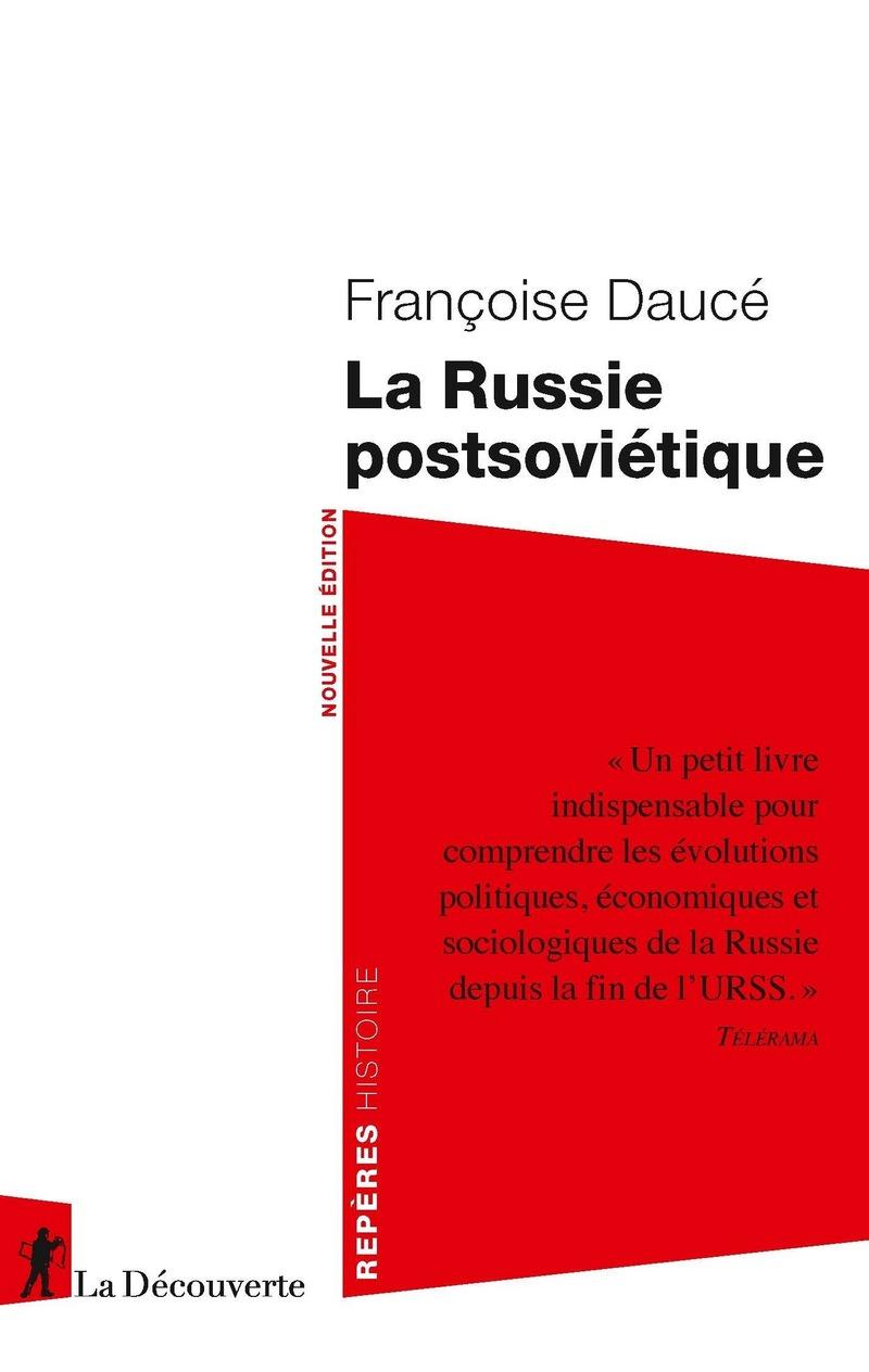 La Russie postsoviétique - Françoise DAUCÉ