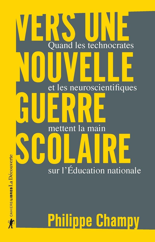 Vers une nouvelle guerre scolaire - Philippe CHAMPY
