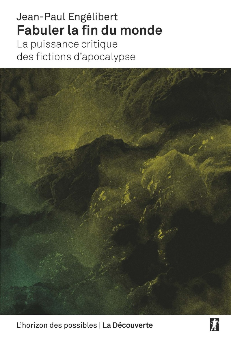Fabuler la fin du monde - Jean-Paul ENGÉLIBERT