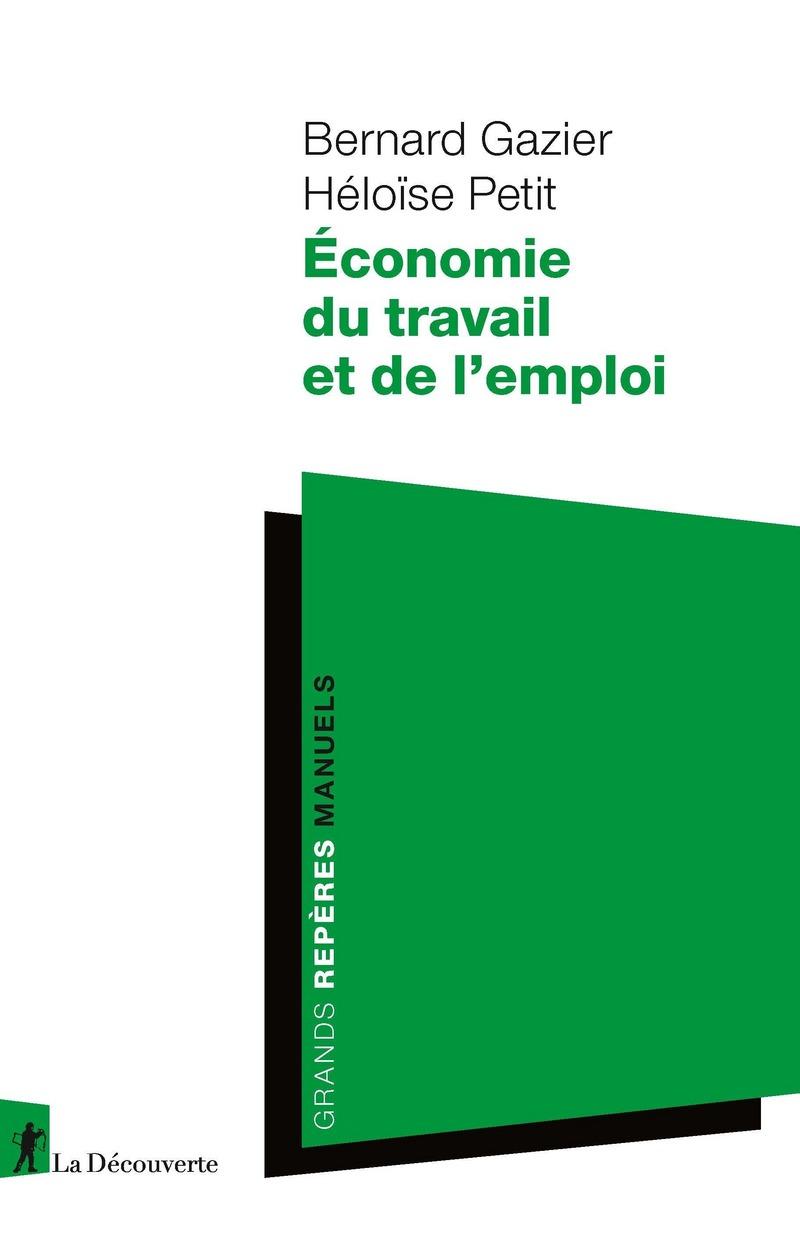 Économie du travail et de l'emploi - Bernard GAZIER, Héloïse PETIT