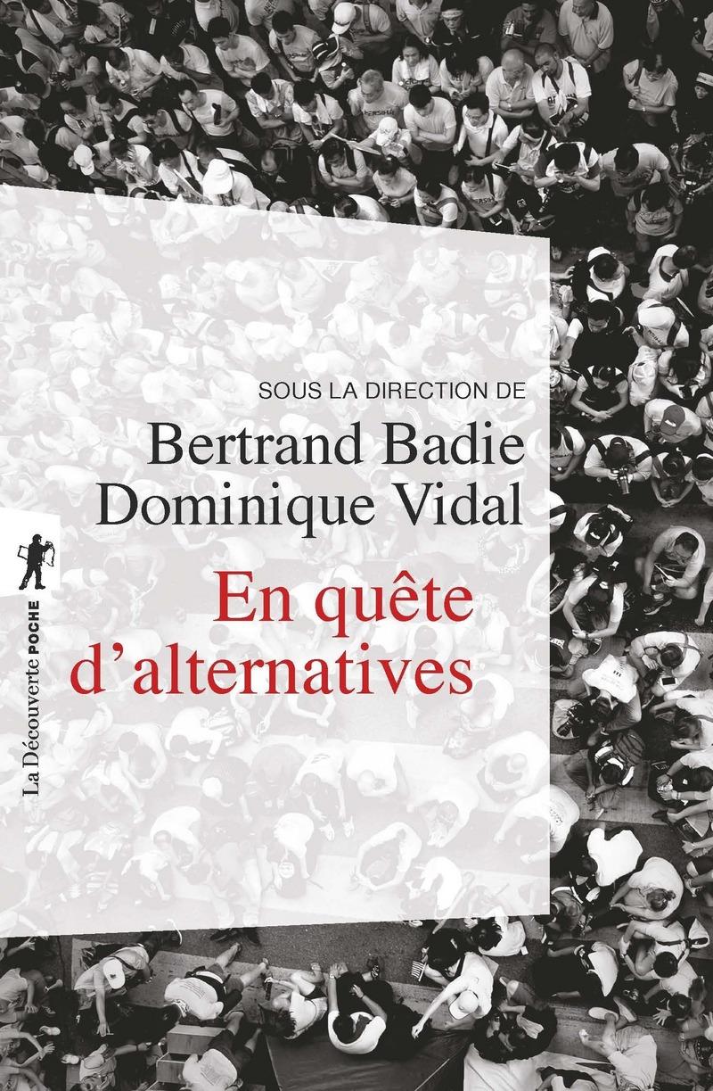 En quête d'alternatives - Bertrand BADIE, Dominique VIDAL
