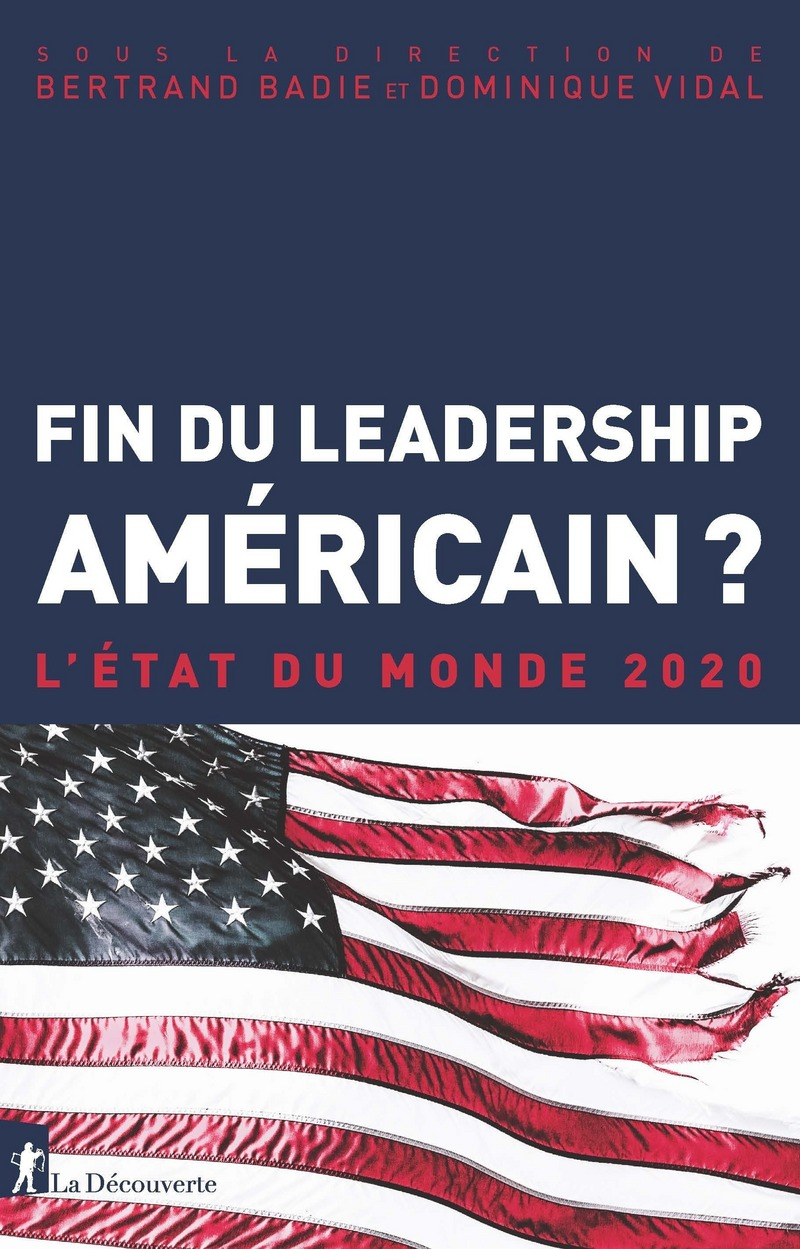 Fin du leadership américain ? - Bertrand BADIE, Dominique VIDAL