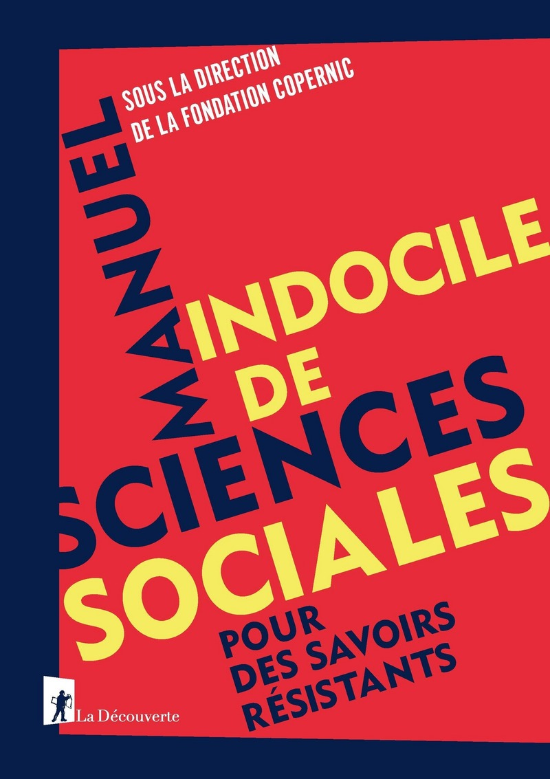 Manuel indocile de sciences sociales -  FONDATION COPERNIC