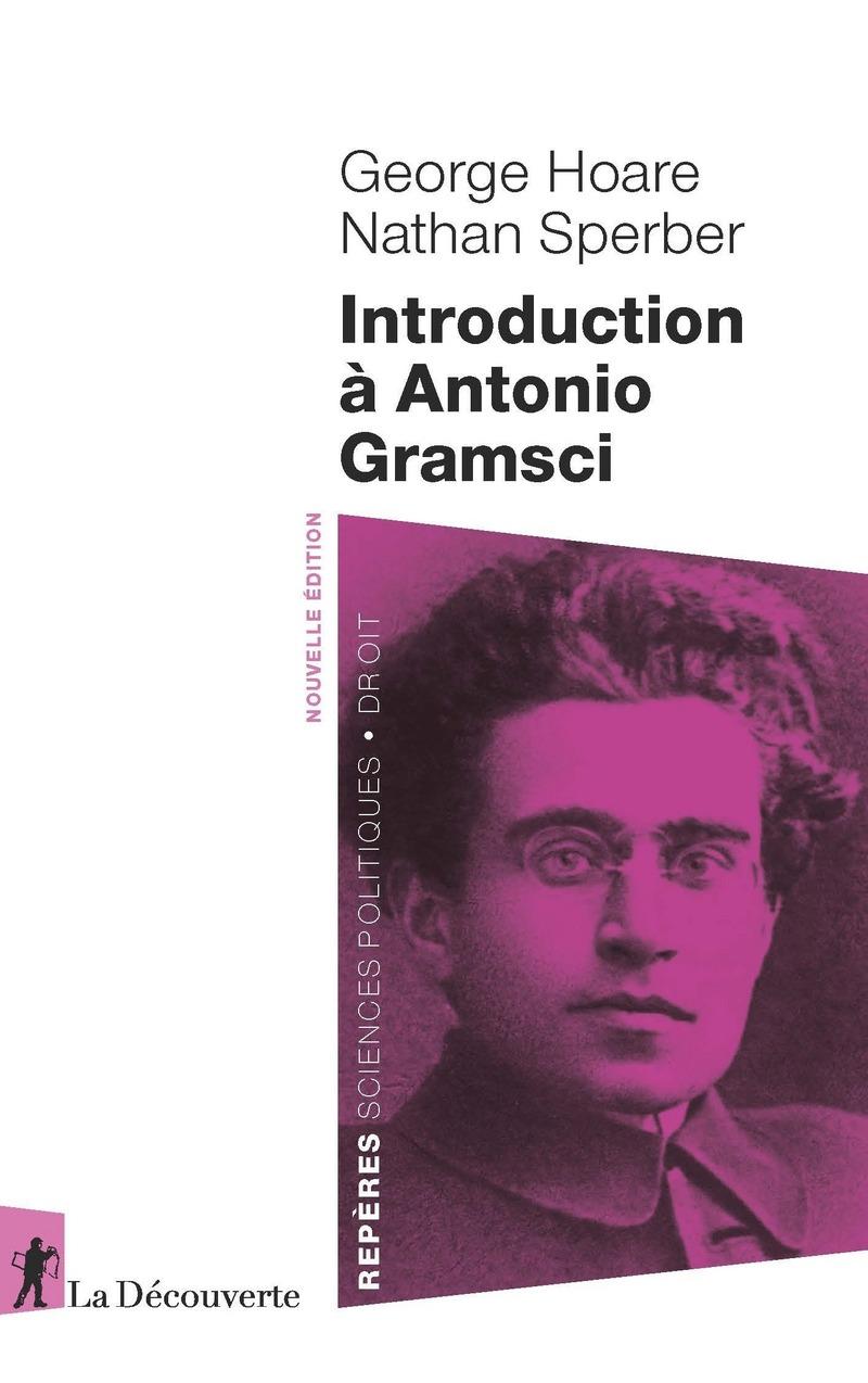 Introduction à Antonio Gramsci - George HOARE, Nathan SPERBER