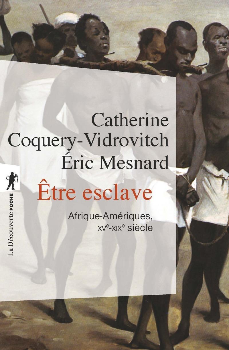 Être esclave - Catherine COQUERY-VIDROVITCH, Éric MESNARD