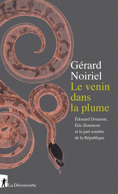 Le venin dans la plume - Gérard NOIRIEL