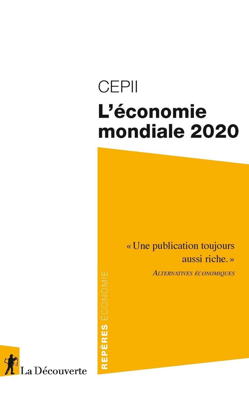L'économie mondiale 2020 -  CEPII (CENTRE D'ÉTUDES PROSPECTIVES ET D'INFORMATIONS INTERNATIONALES)