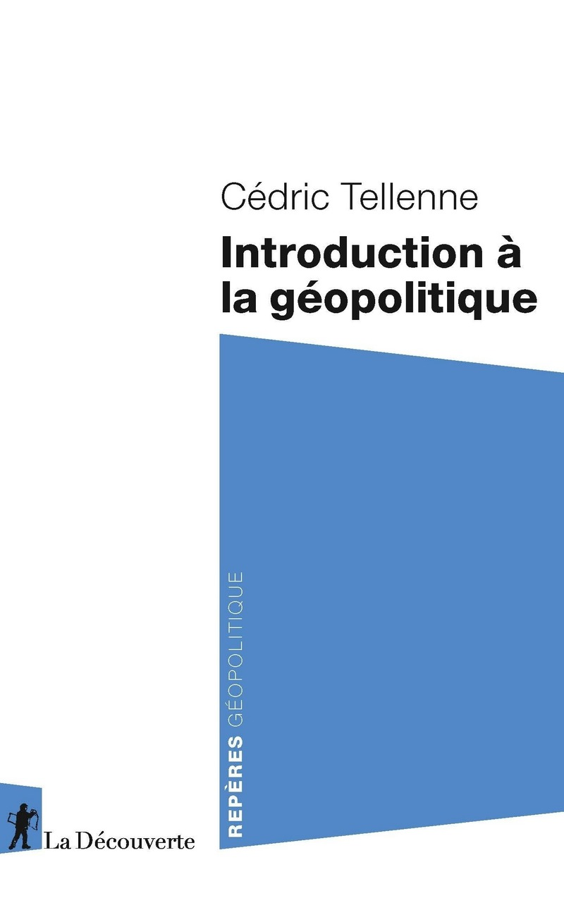 Introduction à la géopolitique - Cédric TELLENNE