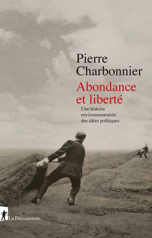Abondance et liberté - Pierre CHARBONNIER