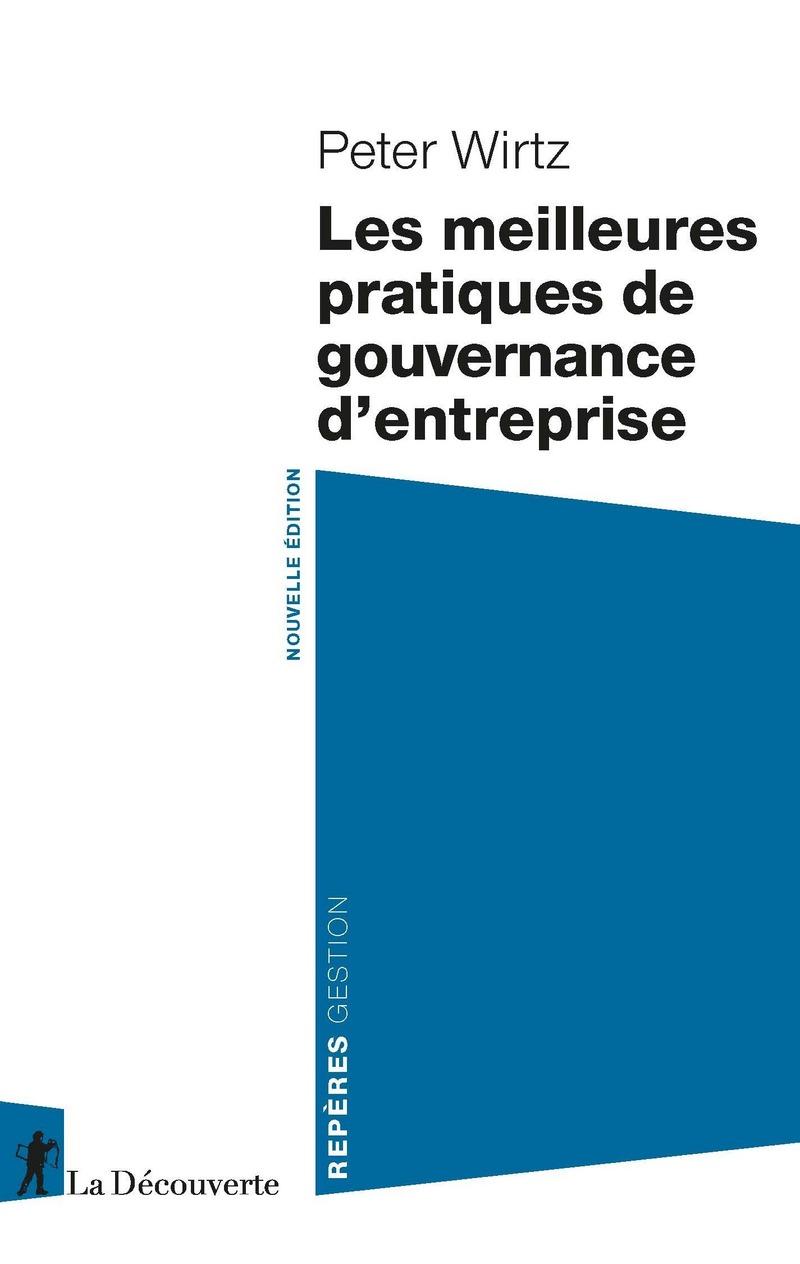 Les meilleures pratiques de gouvernance d'entreprise - Peter WIRTZ