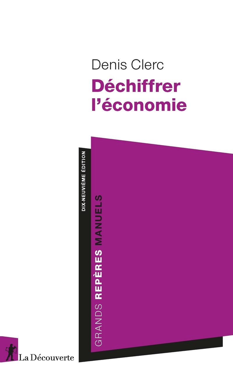 Déchiffrer l'économie - Denis CLERC