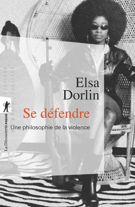 Se défendre - Elsa DORLIN