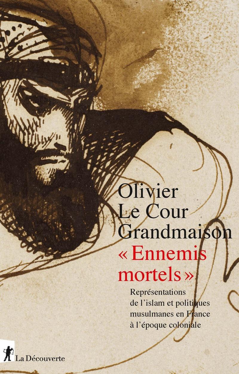 « Ennemis mortels » - Olivier LE COUR GRANDMAISON