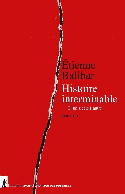 Histoire interminable - Étienne BALIBAR