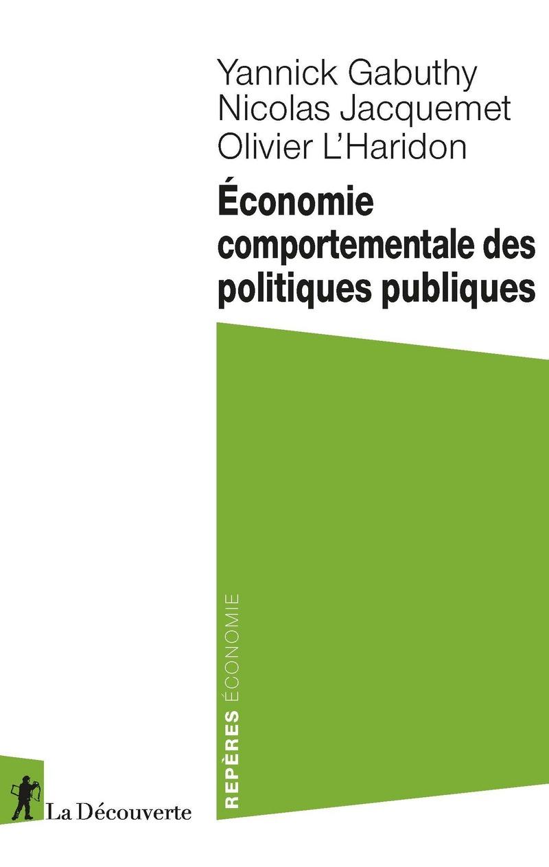 Économie comportementale des politiques publiques - Yannick GABUTHY, Nicolas JACQUEMET, Olivier L'HARIDON