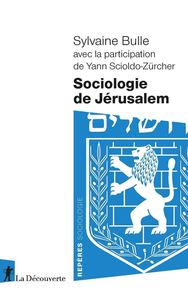 Sociologie de Jérusalem - Sylvaine BULLE, Yann SCIOLDO-ZÜRCHER