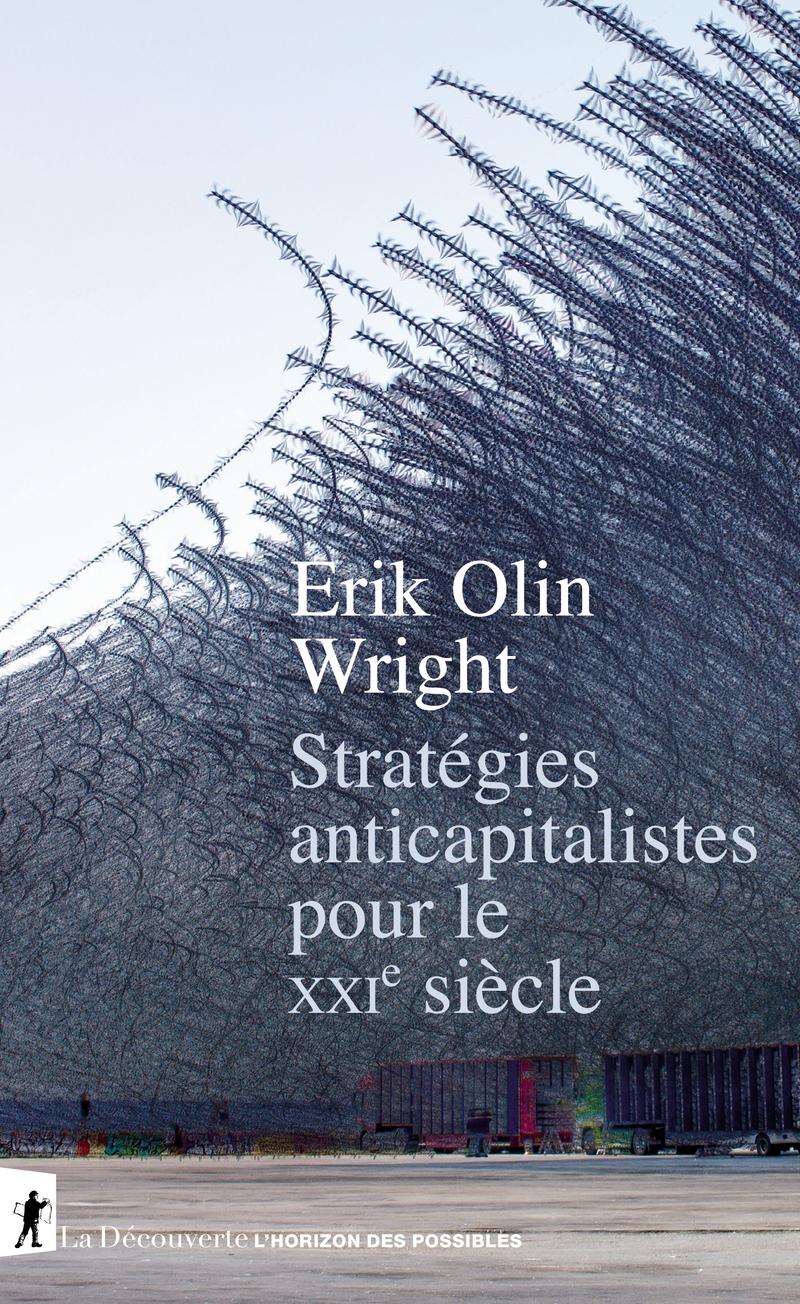 Stratégies anticapitalistes pour le XXIe siècle - Erik Olin WRIGHT