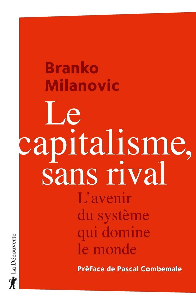 Le capitalisme, sans rival - Branko MILANOVIC