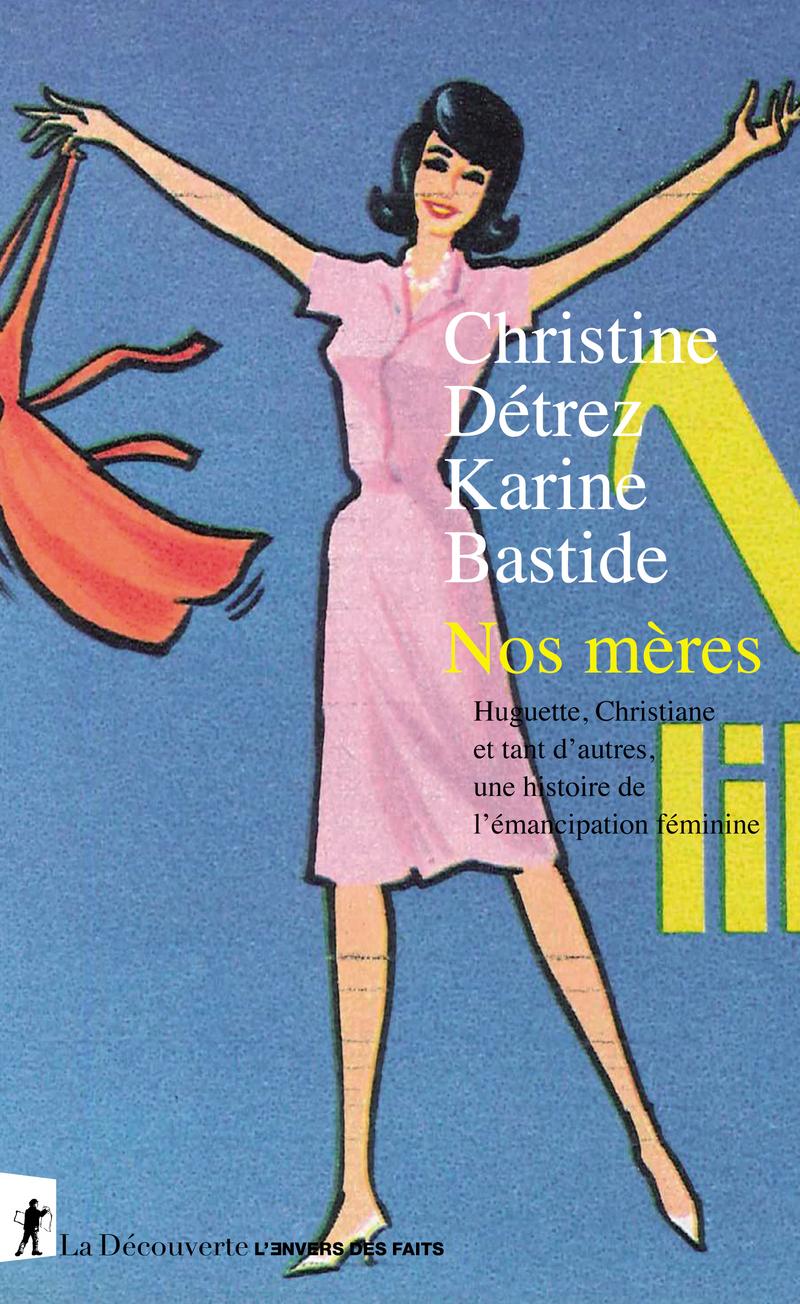 Nos mères - Karine BASTIDE, Christine DÉTREZ