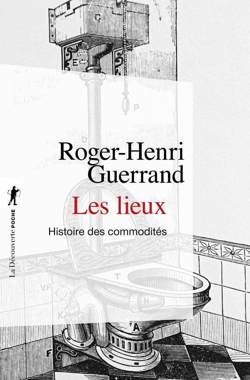 Les lieux - Roger-Henri GUERRAND