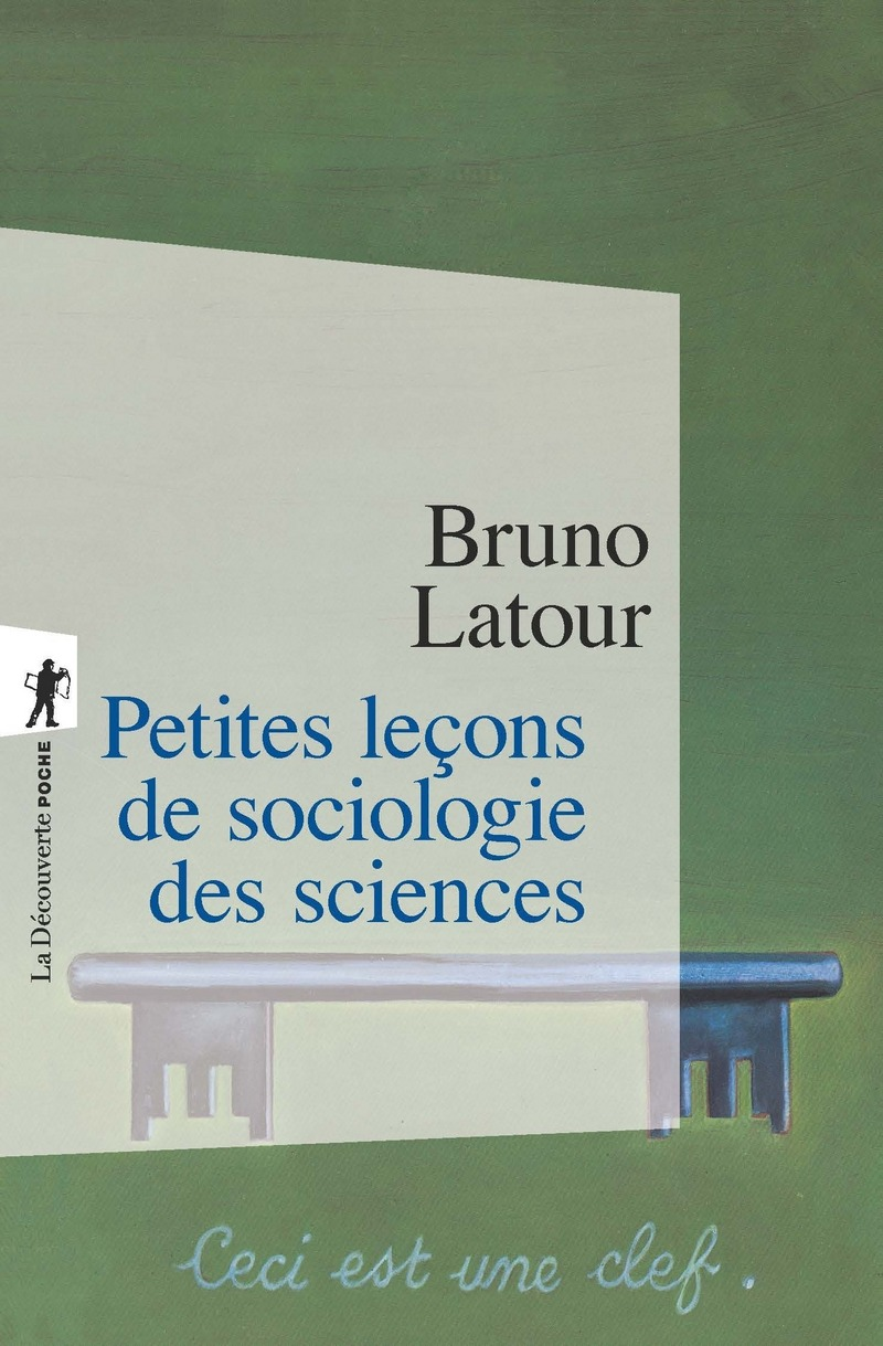 Petites leçons de sociologie des sciences - Bruno LATOUR