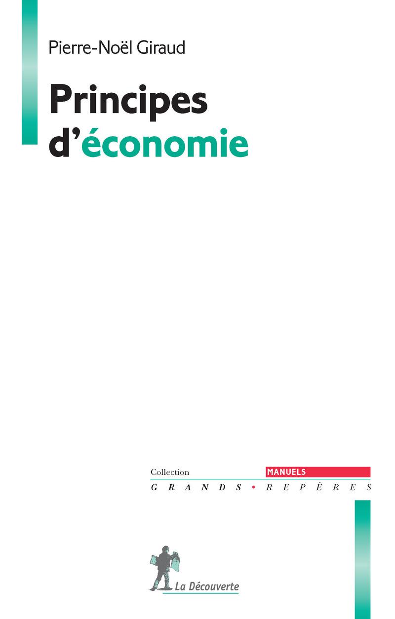 Principes d'économie - Pierre-Noël GIRAUD