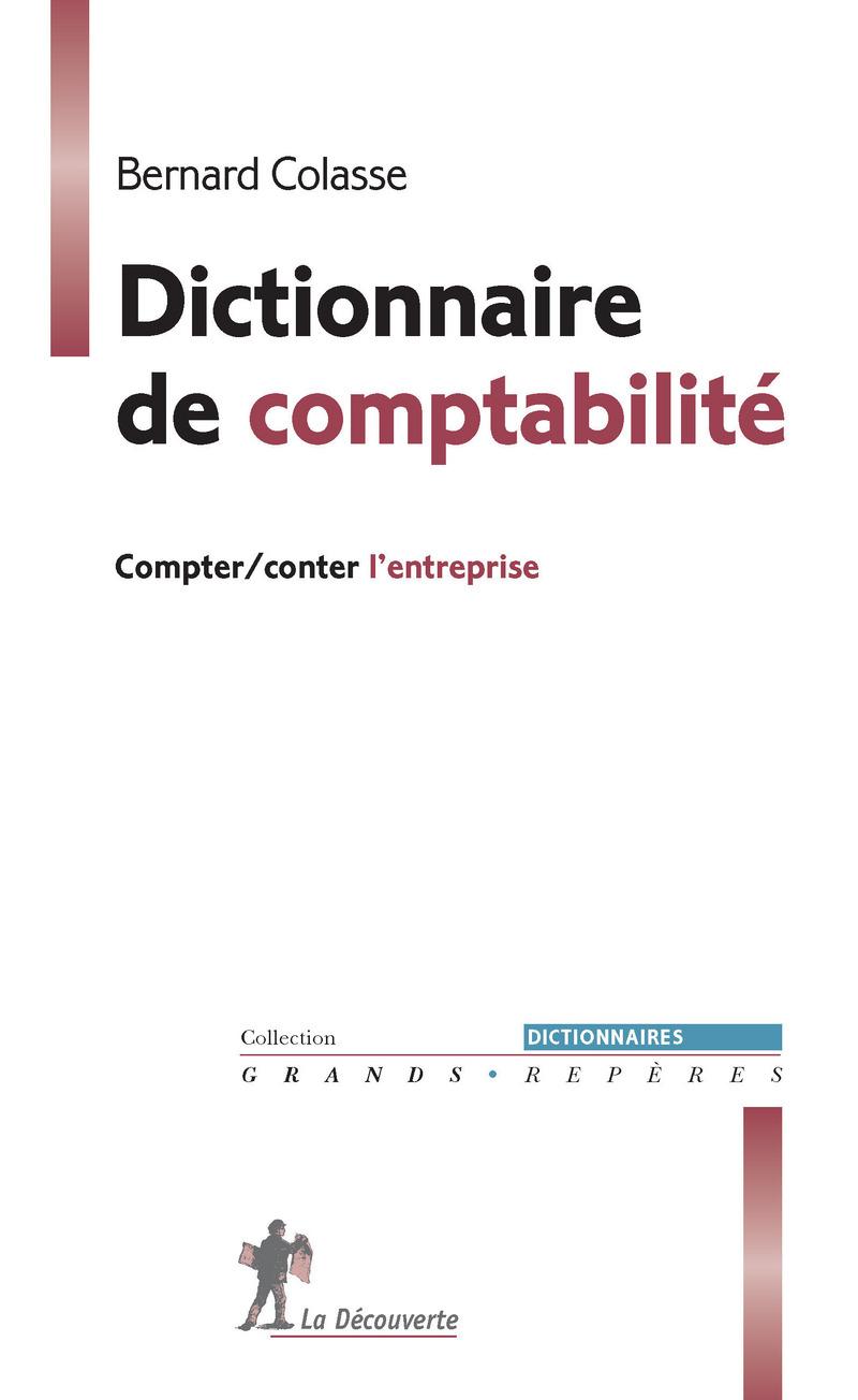 Dictionnaire de comptabilité - Bernard COLASSE