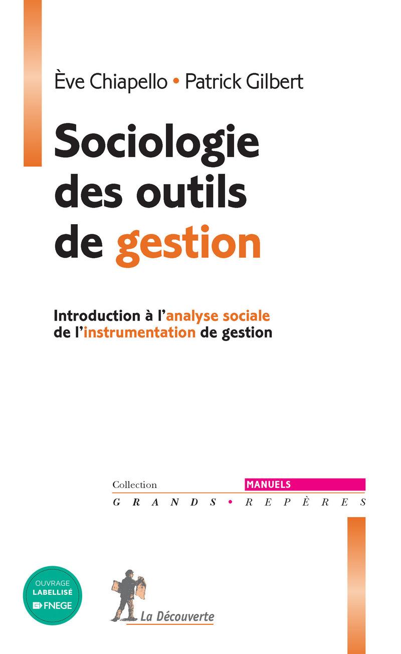 Sociologie des outils de gestion - Eve CHIAPELLO, Patrick GILBERT