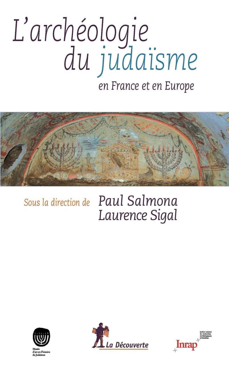 L'archéologie du judaïsme en France et en Europe - Paul SALMONA, Laurence SIGAL