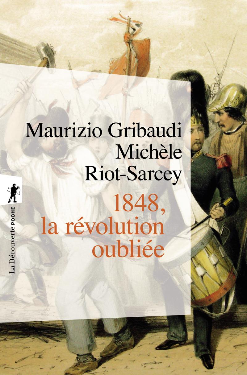 1848, la révolution oubliée - Maurizio GRIBAUDI, Michèle RIOT-SARCEY