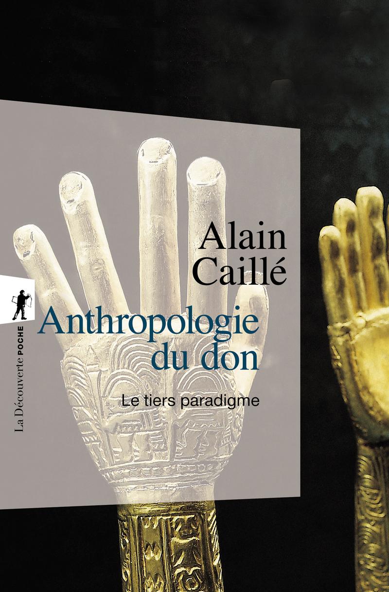 Anthropologie du don - Alain CAILLÉ