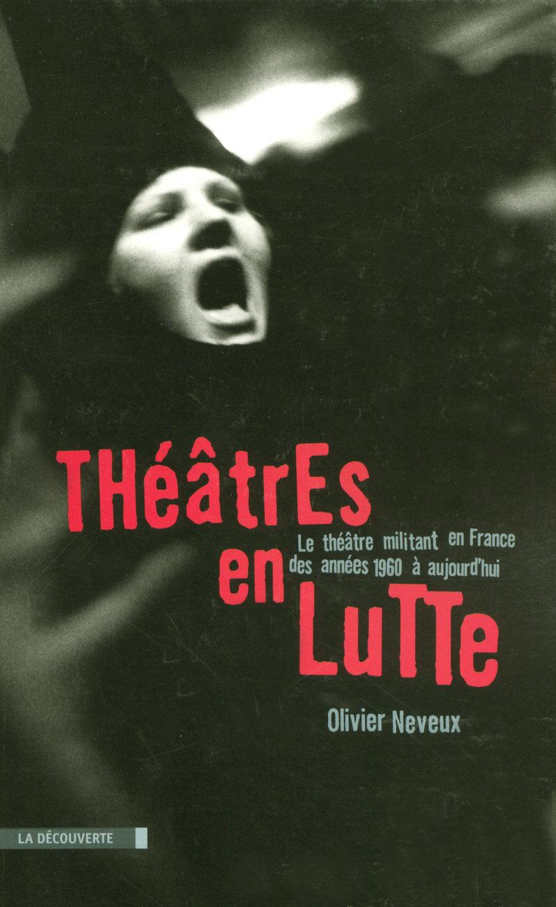 Théâtres en lutte - Olivier NEVEUX