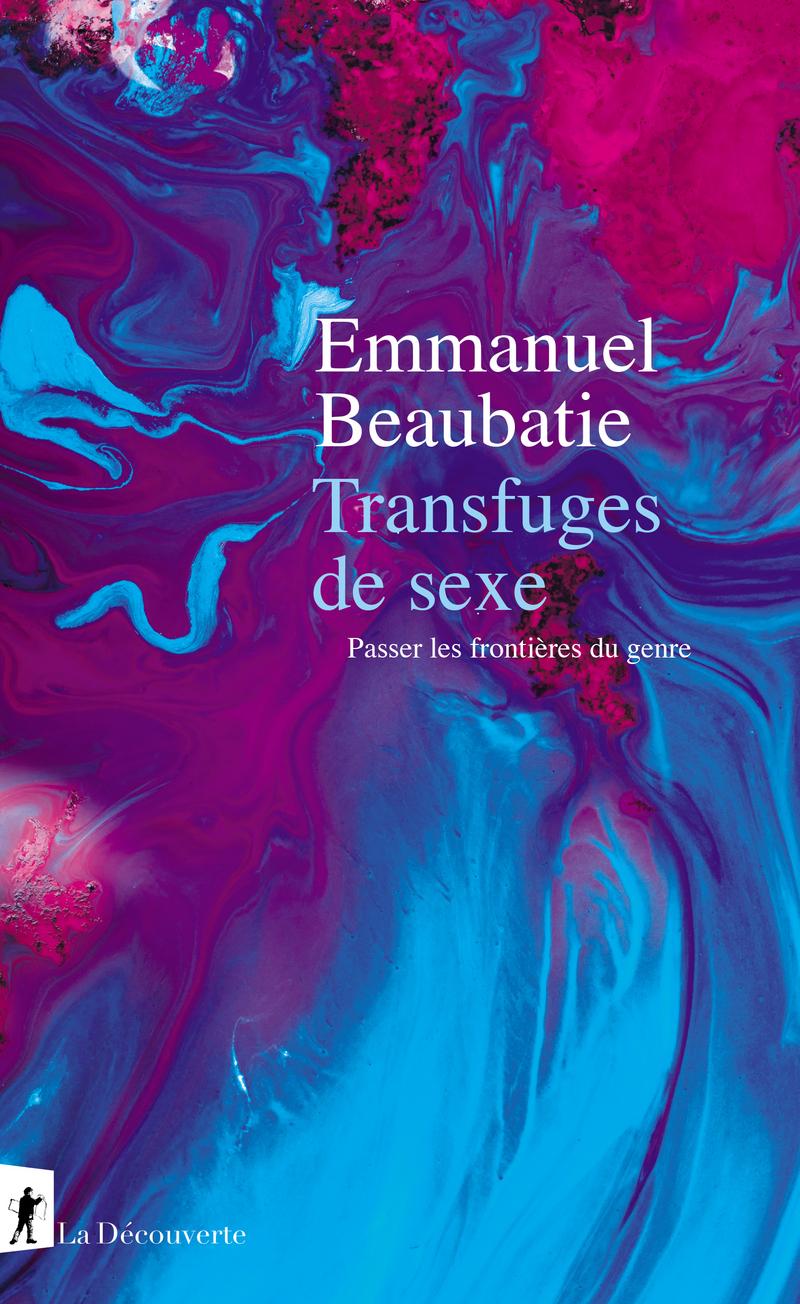 Transfuges de sexe - Emmanuel BEAUBATIE