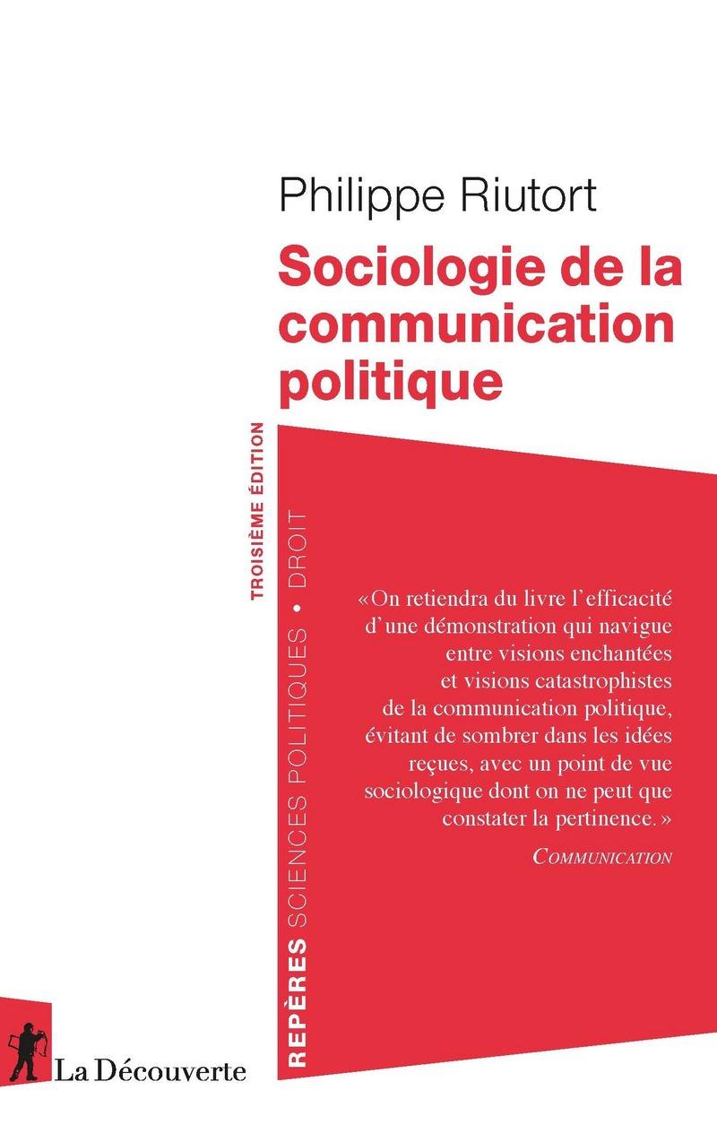 Sociologie de la communication politique - Philippe RIUTORT