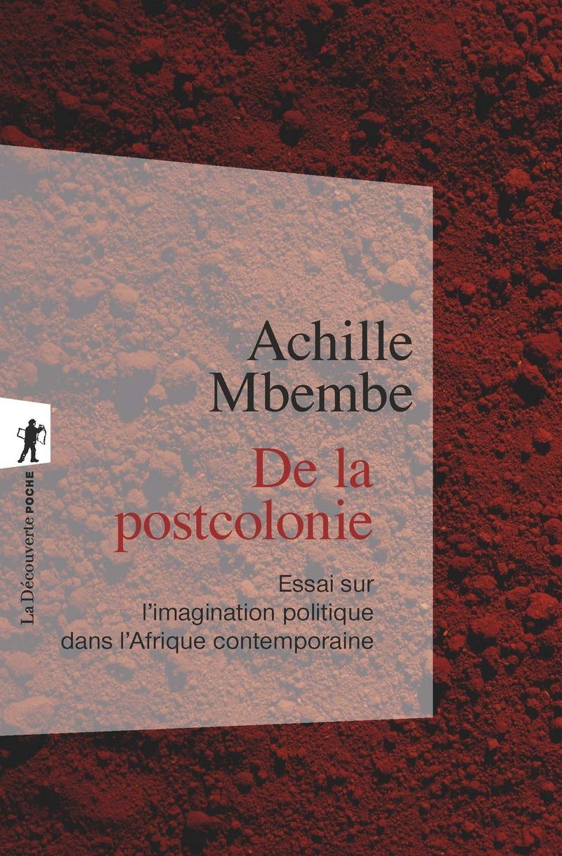 De la postcolonie - Achille MBEMBE