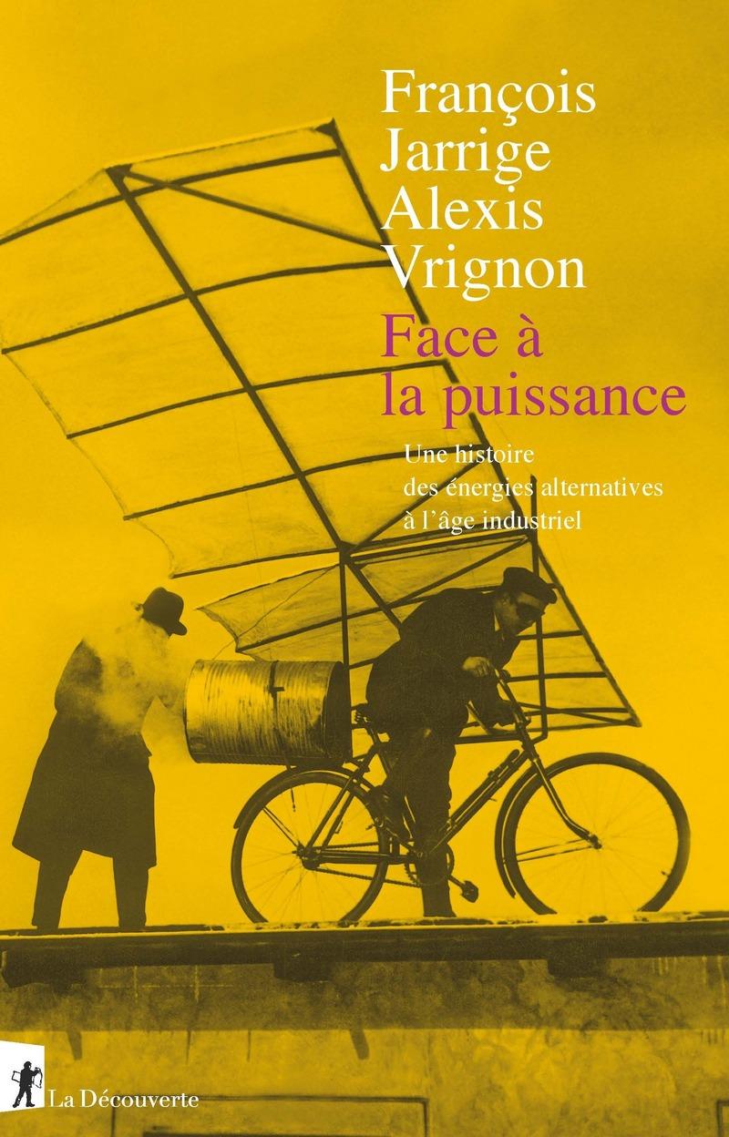 Face à la puissance - François JARRIGE, François JARRIGE, Alexis VRIGNON, Alexis VRIGNON