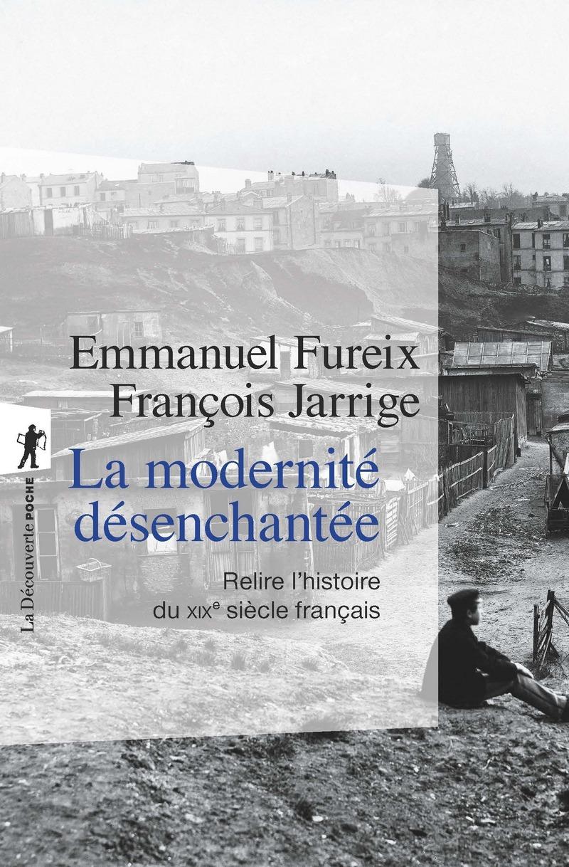 La modernité désenchantée - Emmanuel FUREIX, François JARRIGE