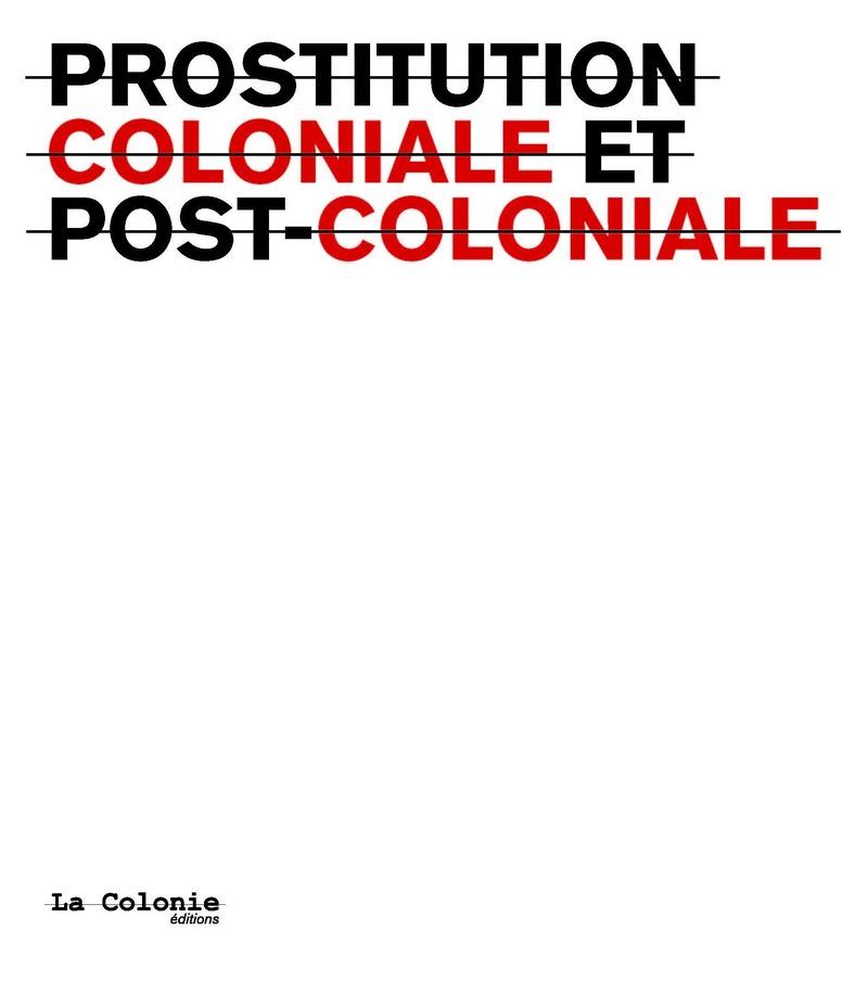 Prostitution coloniale et post-coloniale -  LA COLONIE