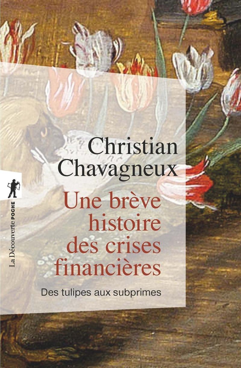 Une brève histoire des crises financières - Christian CHAVAGNEUX