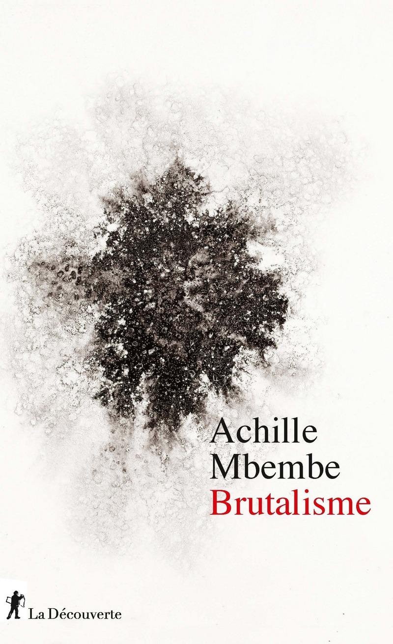 Brutalisme - Achille MBEMBE
