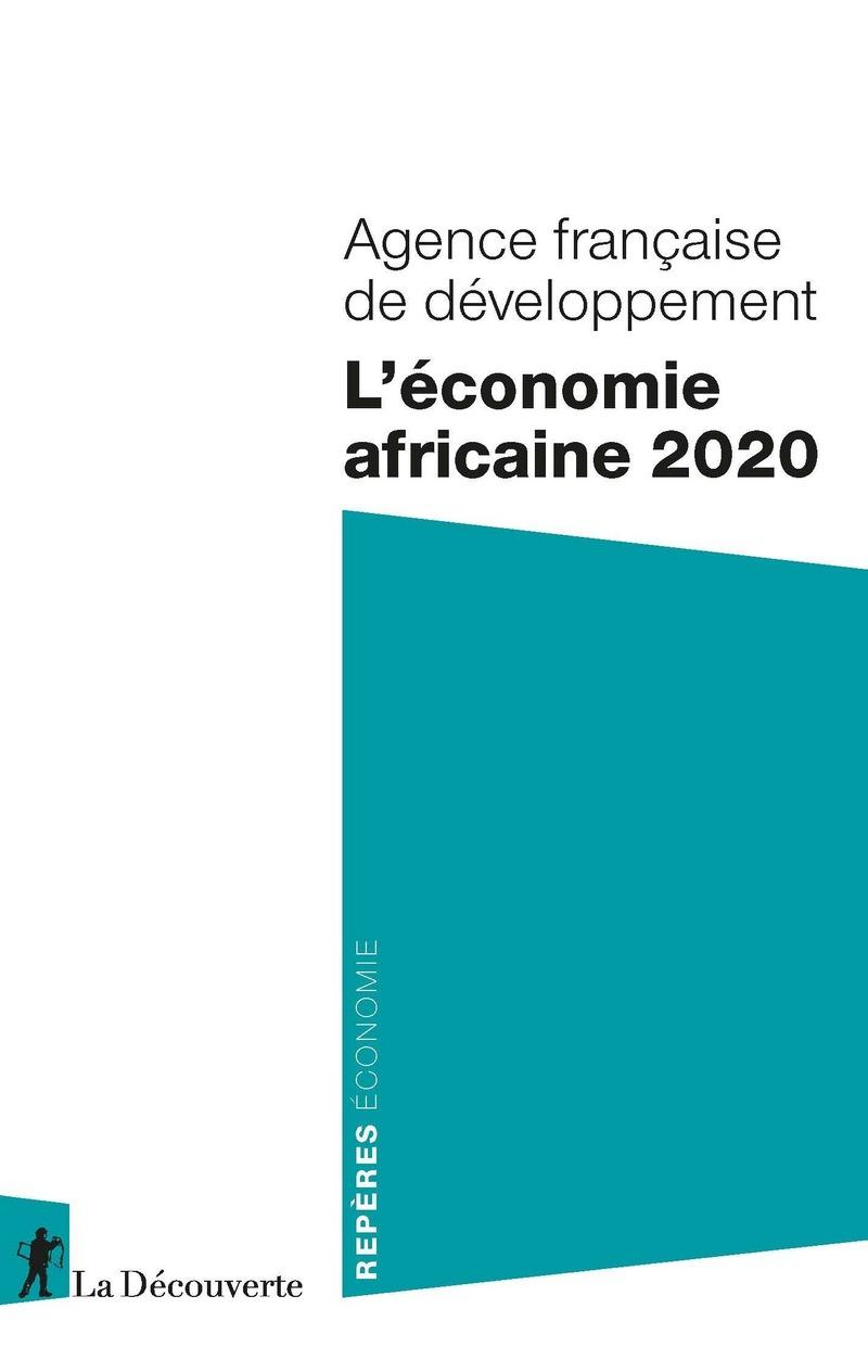 L'économie africaine 2020 -  AFD (AGENCE FRANÇAISE DE DÉVELOPPEMENT)