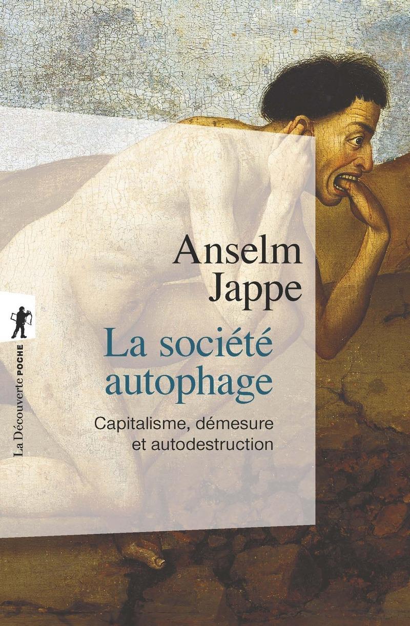 La société autophage - Anselm JAPPE